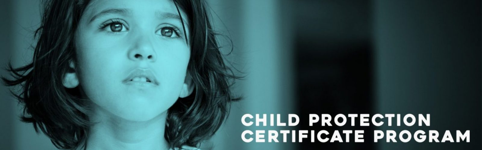Apply Today: Child Protection Certificate Program