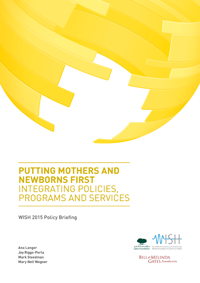 Putting Mothers and Babies First: Integrating Policies, Programs and Services – WISH 2015 Policy Briefing