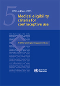 WHO Medical eligibility criteria for contraceptive use, Fifth edition world health organization