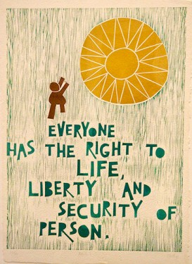 Everyone has the right to life, liberty and security of person