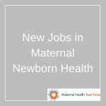 15 New Jobs in Maternal Newborn Health