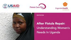 [Webinar] After Fistula Repair: Understanding Women's Needs in Uganda