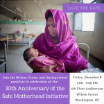 Celebrating the 30th Anniversary of the Safe Motherhood Initiative at the Wilson Center