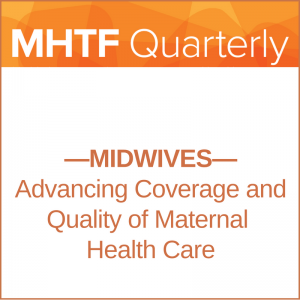 MHTF Quarterly: The Global Push for Midwives