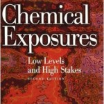 Chemical Exposures: Low Levels and High Stakes, 2nd Edition, by Nicholas A. Ashford and Claudia S. Miller